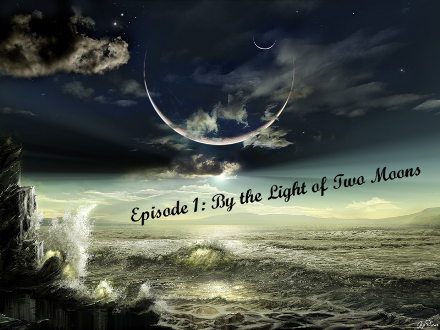 Episode 1: By the Light of Two Moons Episode1BtLoTMBanner-resized