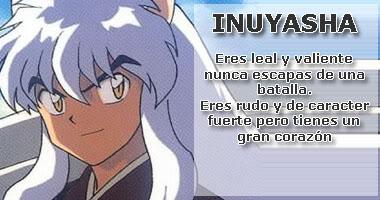 Que personaje de Inuyasha Eres? Iinuyasha