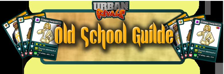 Guilde Old School