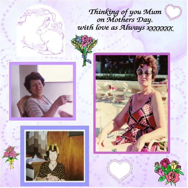 Thinking of you Mum on Mothers Day. Mum-1