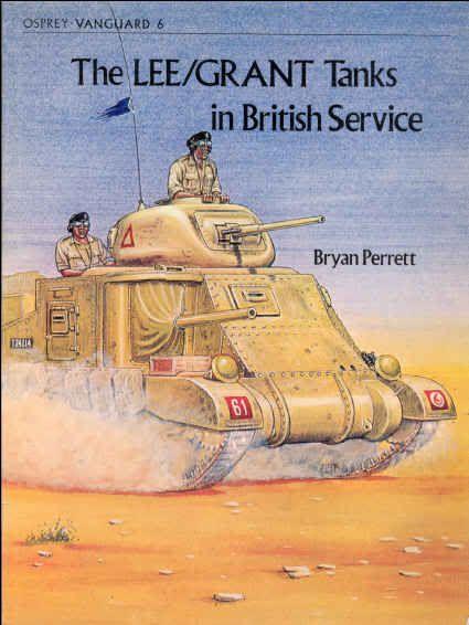 Vanguard 06 - The Lee/Grant Tanks in British Service OV06
