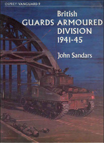 Vanguard 09 - British Guards Armoured Division 1941-1945 OV09