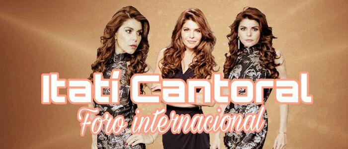 Foro Internacional Itatí Cantoral (Oficial)