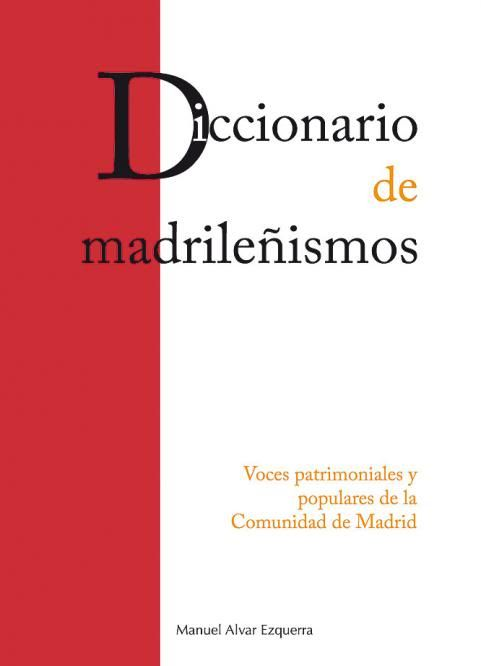 Términos de la zona en el nuevo Diccionario de Madrileñismos Portada