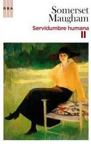 Servidumbre humana - William Somerset Maugham Somerset-ServidumbrehumanaII