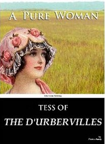 Tess of the D'Urbervilles: A Pure Woman  - Thomas Hardy Tess