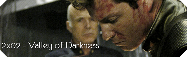 2x02 - Valley of Darkness 202