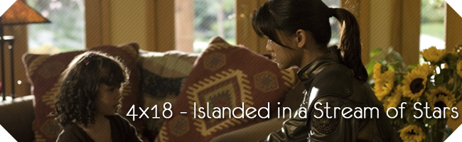 4x18 - Islanded in a Stream of Stars 418