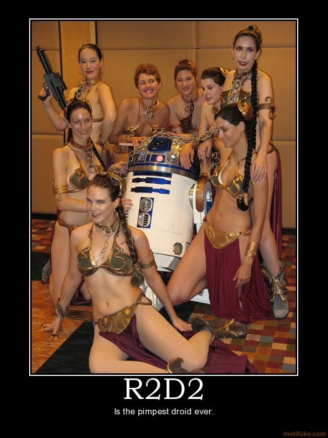 Star Wars - The Cool Weird Freaky Creepy Side of The Force - Page 37 R2d2-r2d2-star-wars-leia-bikini-lesbian-robot-droid-pimp-demotivational-poster-1223448628