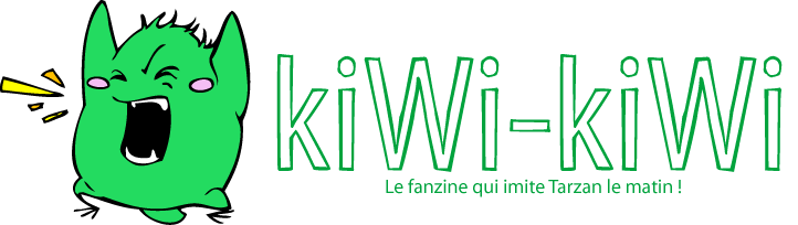 Fanzine kiWi-kiWi : vitaminement vôtre !