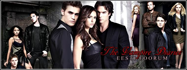 The Vampire Diaries Eesti foorum