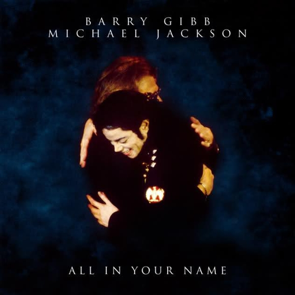 Michael Jackson - All In Your Name Feat. Barry Gibb AllInYourNameFeatMichaelJackson-Single4