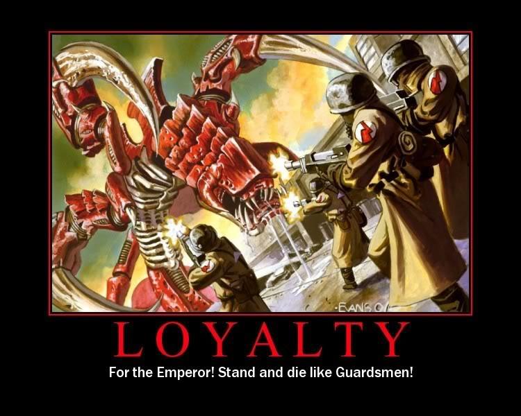 Funny 40K Loyalty