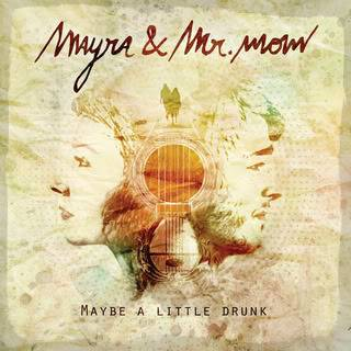 MAYRA & MR.MOW //// FIRST EP « MAYBE A LITTLE DRUNK » -- POP - JAZZ Mayra-EP