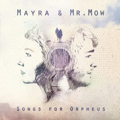 « Songs For Orpheus » Nouvel album de Mayra & Mr Mow  MayraMrMow-Cover-SongsforOpheusHD