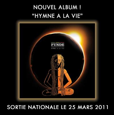 NOUVEL ALBUM - FUNDE - « Hymne à la vie » SORTIE LE 25 MARS 2011 ! Annonce-sortie-natio-hymne--1