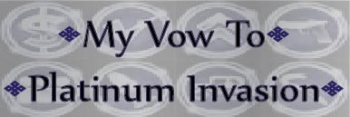 MY VOW TO •PLATINUM INVASION•