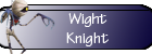 New Updates! Wightknight