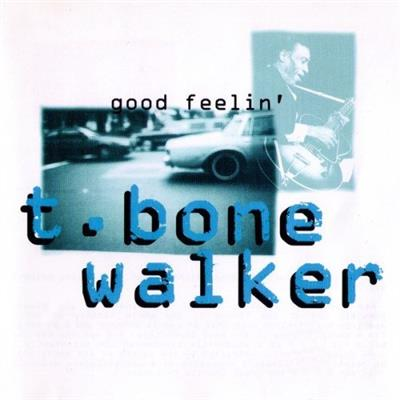 T-Bone Walker - Good Feelin' (1993) 3316fe616b7fc757b2d40cf8dd32bb28
