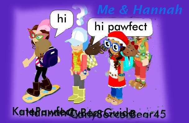 KatePawfect Meets HannahCyBearGuide! Hannahsayshi