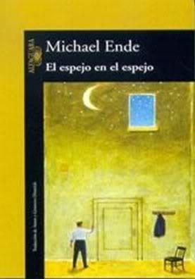 El espejo en el espejo - Michael Ende Elespejoenelespejo