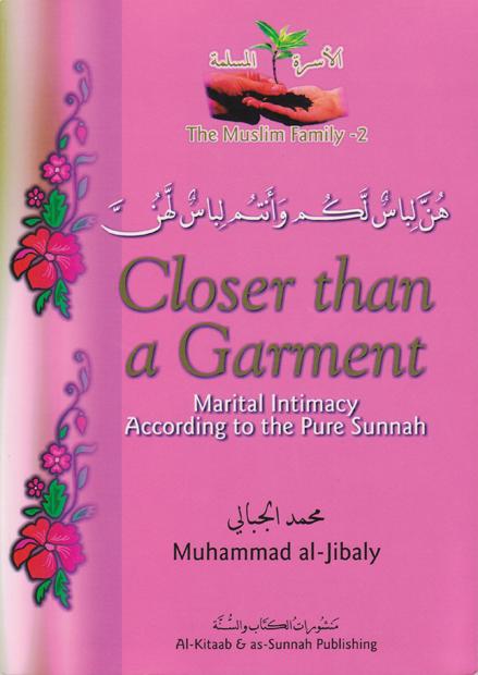 Closer than a garment by Sh. Muhammad al Jibaly Garment