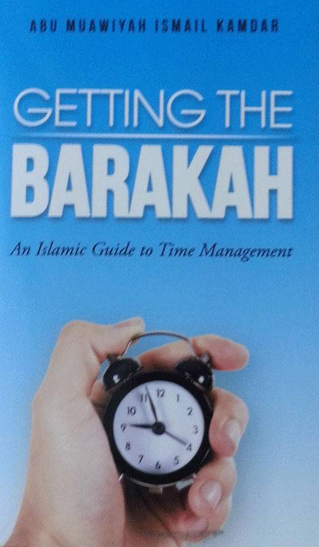 Getting the Barakah - An Islamic Guide to Time Management Barakah