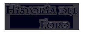 Historia del Foro~ Historia