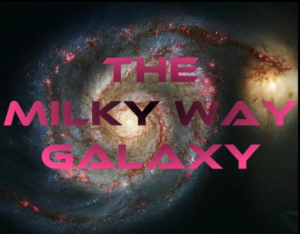 The Milky Way Galaxy MilkyWay