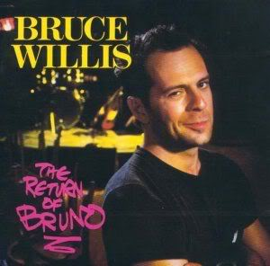 BRUCE WILLIS - RETURN OF BRUNO!!!