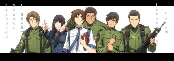 Toshokan Sensou~ LIBRARY WAR indo forum