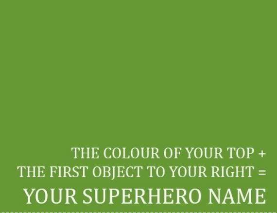Superhero name, anyone? 1326744648-77688