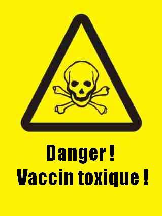 DEPOPULATION VIA LES PANDEMIES FABRIQUEES DE TOUTE PIECE, LES VACCINS TOXIQUES ET LA MEDECINE ALLOPATHIQUE - Page 8 Dangervaccintoxique