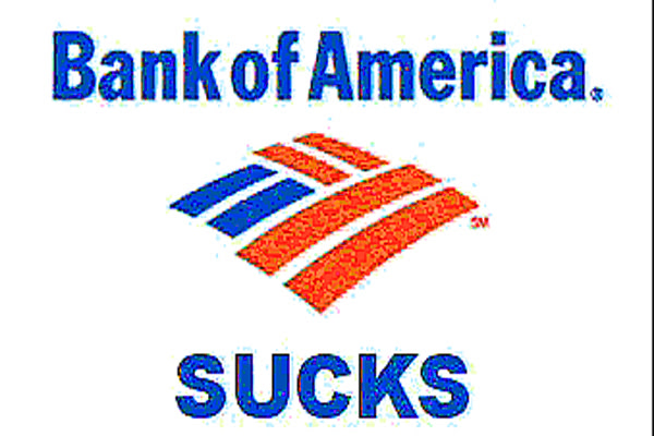 EFFONDREMENT ECONOMIQUE MONDIAL - Page 2 Bank-of-america-sucks