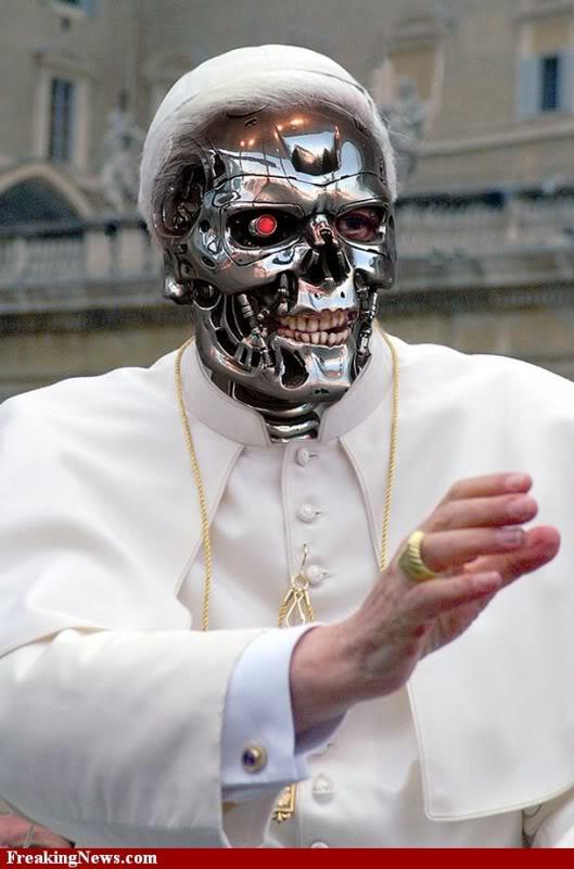 2011 : PUCES IMPLANTABLES, RFID, NANOTECHNOLOGIES, NEUROSCIENCES, N.B.I.C. ET CYBERNETIQUE ! - Page 4 Terminator-pope