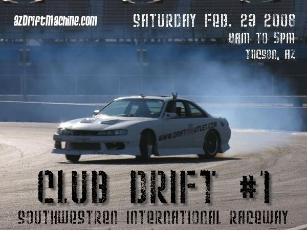 Club Drift #1   Sat. Feb 23, 2008 Clubdrift1