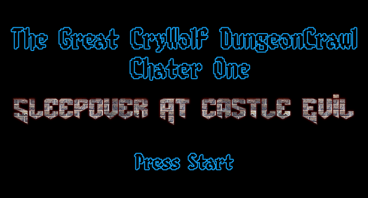 The Great CryWolf DungeonCrawl: Sleepover in Castle Evil! DUNGEON%20CRAWL%20-%20Castle%20Evil_zpsaznvgldn