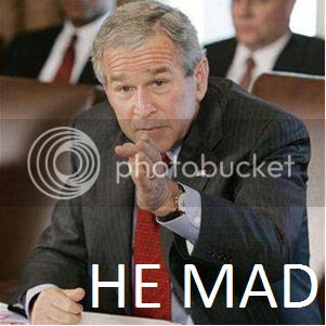politics Bush_he_mad