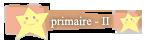 Primaire; Rang Etoilé II
