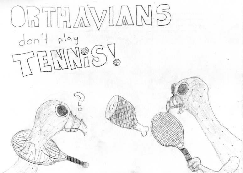 Your very own art Orthaviansdontplaytennis