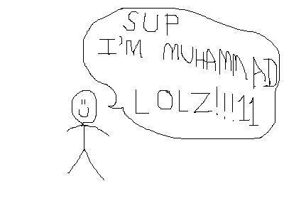 I hate randomness. Muhammad