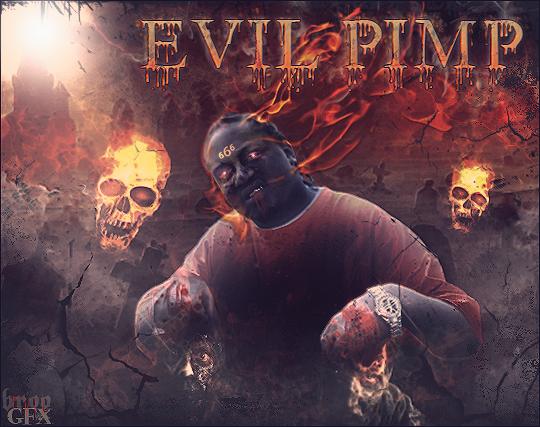 EVIL 666 Evilpimpnewbroo666