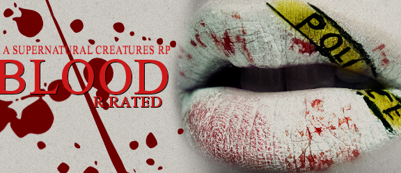 Blood : Supernatural creatures rp, Brand New, R rated. BLOODADVERT_zps9b6d3d31