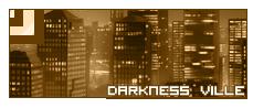 Darkness ville