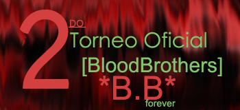 Foro gratis : *Blood Brothers* - portal Torneobb