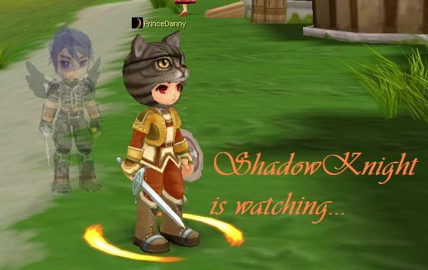 ShadowKnight is watching. . . AvatarShadowKnight
