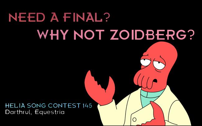 Helia Song Contest 145 - 'Darthrul, Equestria - Why not Zoidberg? - Final Show Finalhsc145_zps69acef8f