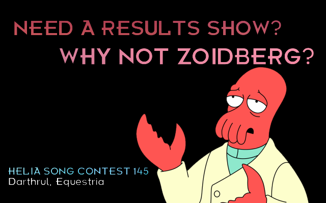 Helia Song Contest 145 - Darthrul, Equestria - Why not Zoidberg? - Results Show Results_zps1ce8e3d1
