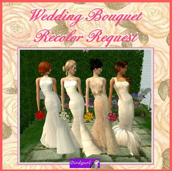 Birdgurl's Sims 2 Creations - Page 7 WeddingBouquetRecolorRequestbanner_zps3e38aaa1