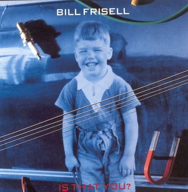 [Jazz] Playlist - Page 20 1990-BillFrisell-IsThatYou